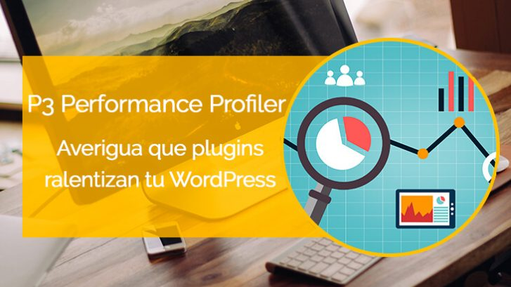 tutorial p3 performance profiler en español analiza plugins y temas de wordpress