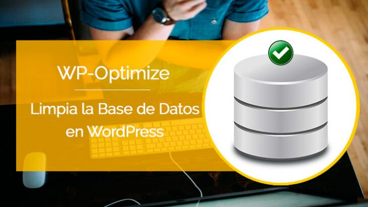 como limpiar la base de datos en wordpress con wp optimize
