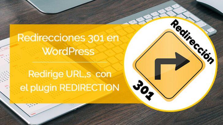Crear redirecciones 301 con el plugin redirection en wordpress