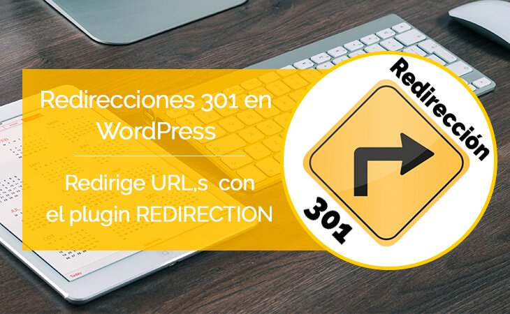 Crear redirecciones 301 con el plugin redirection en wordpress