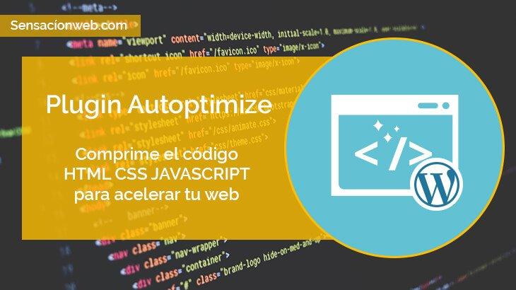 Tutorial Autoptimize ,comprime código html css y javascript