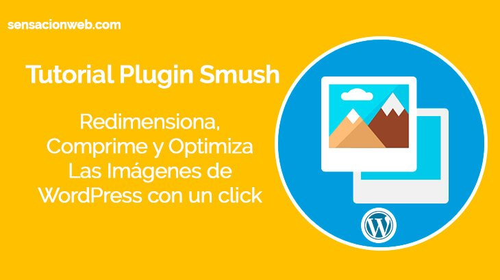 Tutorial WP Smush plugin para optimizar imágenes