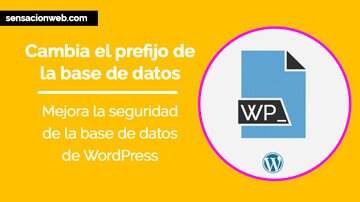 tutorial-de-wordpress-cambiar-el-prefijo-de-la-base-de-datos-wordpress