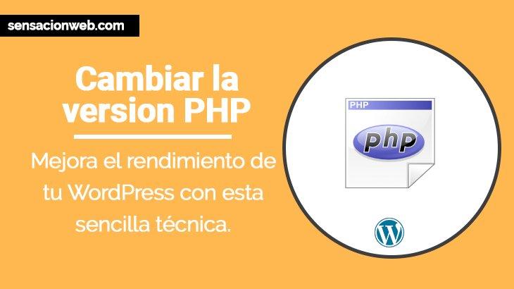 Cambiar la versión php para mejorar la velocidad